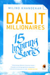 Dalit Millionaries 15 Inspiring Stories