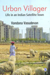 Urban Villager Life in an Indian Satellite Town