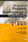 Advances in Pediatric Dermatology 2 Neonatal Dermatology