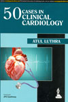 50 Cases in Clinical Cardiology