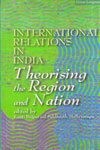 International Relations in India Theorising the Region and Nation