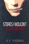 Stories I Wouldnt Tell My Mother