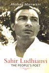 Sahir Ludhianvi the Peoples Poet