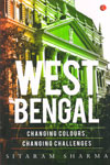 West Bengal Changing Colours Changing Challenges
