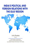 Indias Political and Foreign Relations With The Gulf Region
