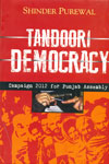 Tandoori Democracy Campaign 2012 For Punjab Assembly