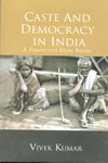 Caste and Democracy in India