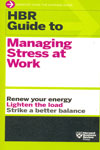 HBR Guide to Managing Strees at Work