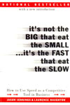 Its Not the Big That Eat the Small Its the Fast That Eat the Slow