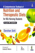 A Comprehensive Textbook of Nutrition and Therapeutic Diets for BSc and Post Basic Studnets As Per the Syllabus of INC