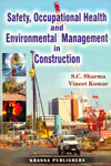 Safety Occupational Health and Environmental Management in Construction