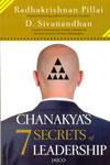 Chanakyas 7 Secrets of Leadership