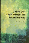 Eating Grass The Making of the Pakistani Bomb