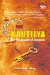 Kautilya the True Founder of Economics