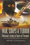 War Coups and Terror Pakistans Army in Years of Turmoi