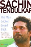 Sachin Tendulkar The Man Cricket Loved Back