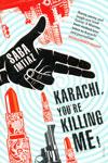 Karachi Youre Killing Me