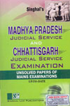 Madhya Pradesh Judicial Service and Chhattisgarh Judicial Service Examination Unsolved Papers of Mains Examinations