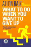 What to Do When You Want to Give up