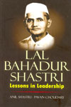 Lal Bahadur Shastri Lessons in Leadership