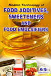 Modern Technology of Food Additives Sweeteners and Food Emulsifiers