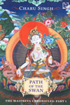 Path of the Swan the Maitreya Chronicles Part 1