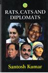 Rats Cats and Diplomats