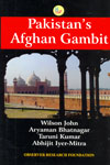Pakistans Afghan Gambit