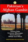 Pakistans Afghan Gambit