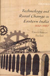 Technology and Rural Change in Eastern India 1830-1980