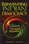 Reinventing Indian Democracy