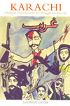 Karachi Ordered Disorder and the Struggle for the City