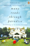 Many Roads Through Paradise An Anthology of Sri Lankan Literature