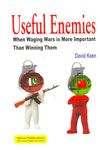 Useful Enemies When waging Wars is More Important Than Winning Them