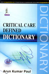Critical Care Defined Dictionary
