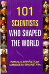 101 Scientists Who Shaped the World