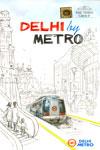 Delhi by Metro