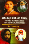 Anna Karenina and Bimala a Strange meeting in Familial Love and Unfamiliar Happiness