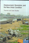 Displacement Revolution and The New Urban Condition Theories and Case Studies