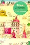 Banaras Walks through Indias Sacred City