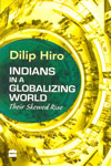 Indians In A Globalizing World Their Skewed Rise