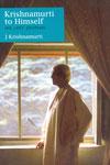 Krishnamurti to Himself His Last Journal