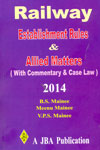 Railway Establishment Rules and Allied Matters With Commentary and Case Law 2014 Paper Back