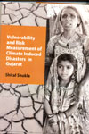 Vunerability and Risk Measurement of Climate Indusced Disasters in Gujarat