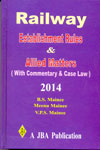 Railway Establishment Rules and Allied Matters With Commentary and Case Law 2014 Hard Bound
