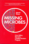 Missing Microbes How Killig Bacteria Creates Modern Plagues