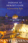 Indians At Herods Gate A Jerusalem Tale
