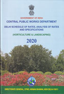 Central Public Works Department Delhi Schedule of Rates Analysis of Rates and Specifications Horticulture and Landscaping 2016