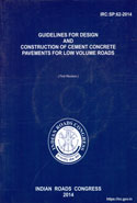 IRC SP 62 2014 Guidelines for Design and Construction of Cement Concrete Pavements for Low Volume Roads