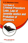 Text Book of Criminal Procedure Code Law of Juvenile Justice and Probation of Offenders
